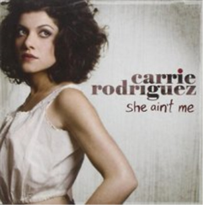 Carrie Rodriguez-She Ain't Me (UK IMPORT) CD NEW
