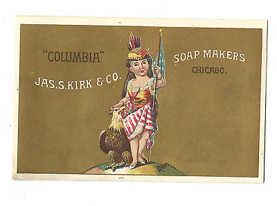 Old Trade Card Jas Kirk Soap Makers Chicago COLUMBIA Indian Girl Flag Eagle