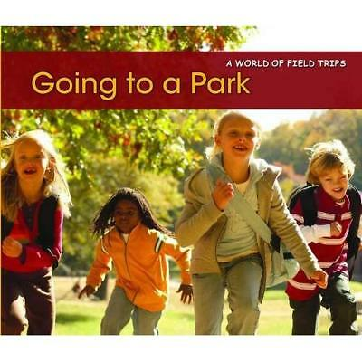 Going to a Park (A World of Field Trips) - Paperback NEW Rebecca Rissman 2013-02