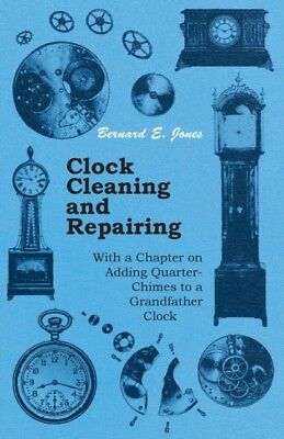 Clock Cleaning And Repairing - With A Ch, 9781447427094