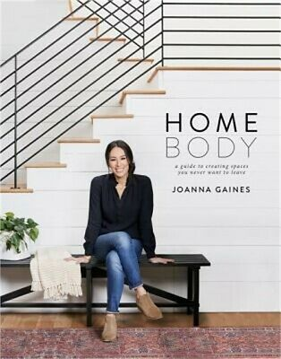 Homebody: A Guide to Creating Spaces You Never Want to Leave (Hardback or Cased