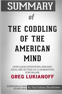 Summary of the Coddling of the American Mind by Greg Lukianoff: Conversation Sta