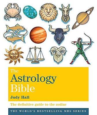 The Astrology Bible: The Definitive Guide to the Zodiac (Godsfield Bible Series)