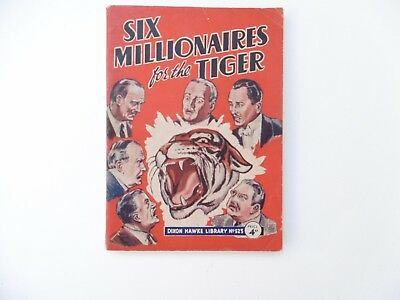 Dixon Hawke Library No. 523 'Six Millionaires for the Tiger'.