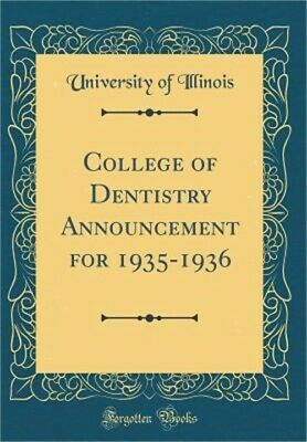 College of Dentistry Announcement for 1935-1936 (Classic Reprint) (Hardback or C