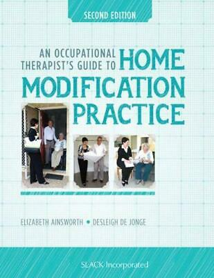 An Occupational Therapist's Guide to Home Modification Practice by Elizabeth Ain