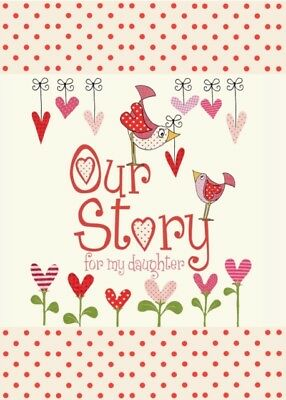 Our Story, for My Daughter (Capturing 18 years of great stories &...
