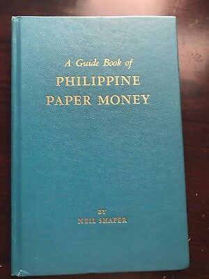 A Guidebook Of Philippines Paper Money By Neil Shafer, 1964 Edition