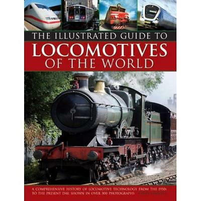 The Illustrated Guide to Locomotives of the World: A Co - Hardcover NEW Colin Ga