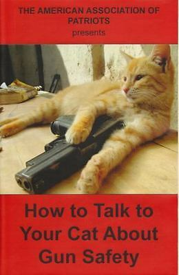 How to Talk to Your Cat about Gun Safety by The American Association of Patriots