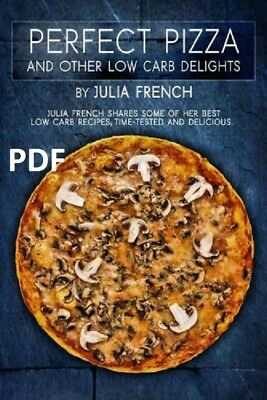 [PDF.EPUB] Perfect Pizza and Other Low Carb Delights EB00K !