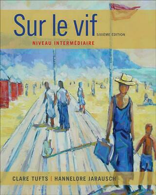 Sur le vif: Niveau intermediaire by Clare Tufts (French) Paperback Book Free Shi