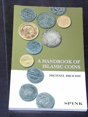Handbook of Islamic Coins Broome Spink 2006 reprint softbound 230pp New