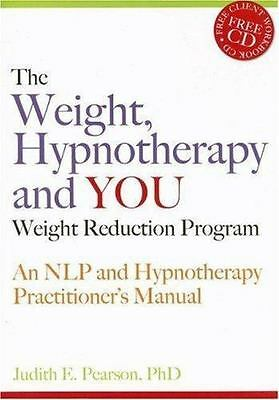 The Weight, Hypnotherapy and You Weight Reduction Program: An NLP and Hypnothera