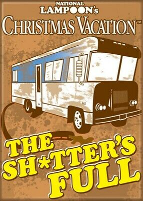 National Lampoon's Christmas Vacation The Sh*tter's Full Refrigerator Magnet NEW