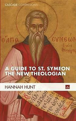 A Guide to St. Symeon the New Theologian by Hannah Hunt (English) Paperback Book