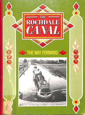 The Rochdale Canal The Way Forward, , Good Condition Book, ISBN