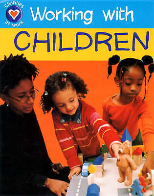 Working With Children (Charities at Work), Church, D, Paperback, Very Good Book