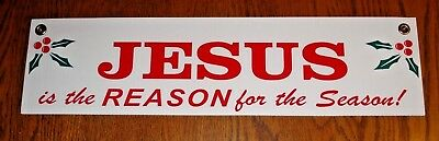 "JESUS IS THE REASON FOR THE SEASON Plastic Coroplast SIGN 6""x24"" with Grommets"