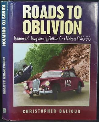ROADS TO OBLIVION Triumphs & Tragedies of British Car Makers 1946-56. Classic