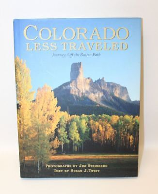 COLORADO LESS TRAVELED - Journeys Off The Beaten Path Hardcover Photo Book