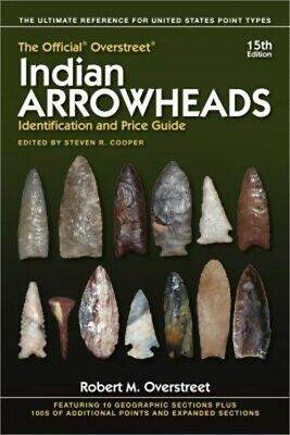 The Official Overstreet Indian Arrowheads Identification and Price Guide (Paperb