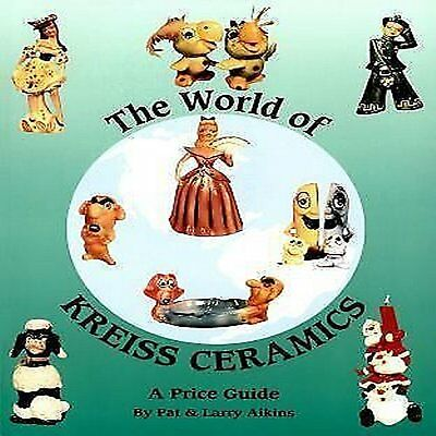 The World of Kreiss Ceramics --- An Identification / Price Guide Book -- Aikins