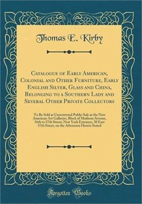 Catalogue of Early American, Colonial and Other Furniture, Early English Silver,