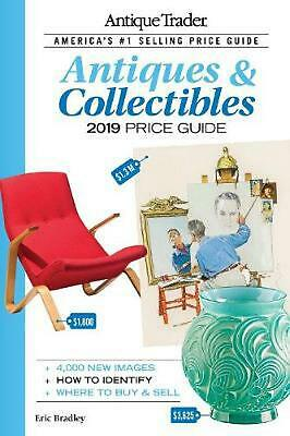 Antique Trader Antiques & Collectibles Price Guide 2019 by Eric Bradley Paperbac