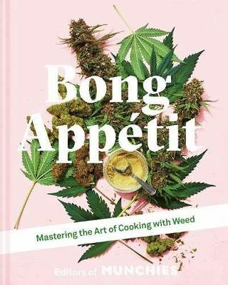 Bong Appetit: Mastering the Art of Cooking with Weed by Editors of MUNCHIES
