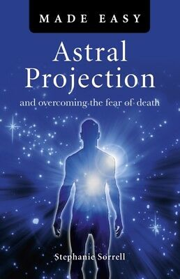 Astral Projection Made Easy (Made Easy (O Books)) (Paperback), So...