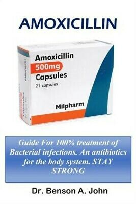 [BOOK] Amoxicillin: Guide for 100% Treatment of Bacterial Infections (Paperback