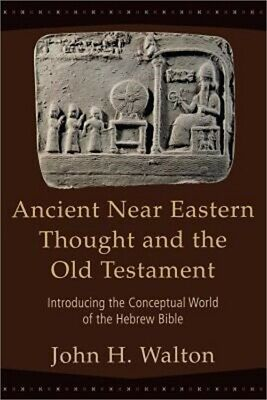 Ancient Near Eastern Thought and the Old Testament: Introducing the Conceptual W