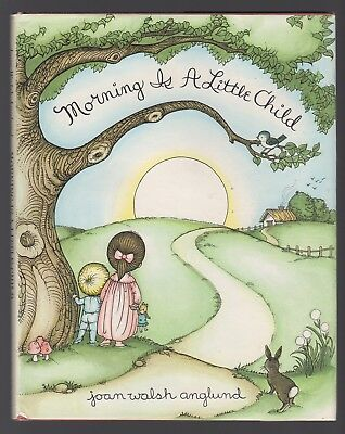 Morning is a Little Child JOAN WALSH ANGLUND 1st ed 1969 CLEAN lovely POEMS