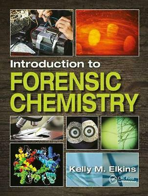 Introduction to Forensic Chemistry by Kelly M. Elkins Hardcover Book Free Shippi
