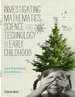 NEW Investigating Mathematics, Science and Technology in Early Childhood By Amy