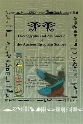 Hieroglyphs and Arithmetic of the Ancient Egyptian Scribes: Version 1 (Paperback