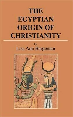 The Egyptian Origin of Christianity (Hardback or Cased Book)