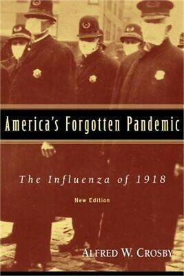 America's Forgotten Pandemic: The Influenza of 1918 (Paperback or Softback)