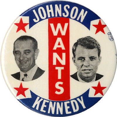 Scarce 1964 Lyndon JOHNSON WANTS Robert KENNEDY New York Senate Button (3828)