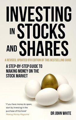 Investing in Stocks and Shares, 9th Edition: A s, White, Dr John, Excellent