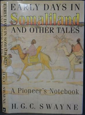 EARLY DAYS IN SOMALILAND Swayne Big Game Hunting Soldiering Africa Burma