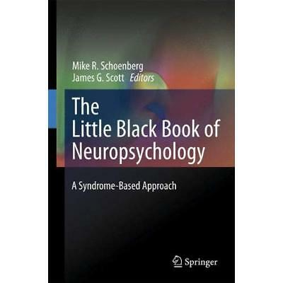 The Little Black Book of Neuropsychology: A Syndrome-Ba - Hardcover NEW Schoenbe