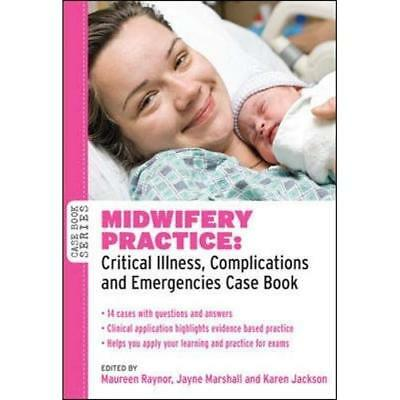 Midwifery Practice: Critical Illness, Complications and - Paperback NEW Raynor,