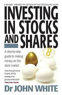 Investing in Stocks and Shares: 8th edition, White, Dr John, Good Condition Book