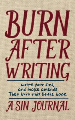 Burn After Writing: A Sin Journal (Paperback or Softback)