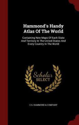 Hammond's Handy Atlas of the World: Containing New Maps of Each State and Territ