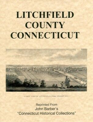 CT Litchfield County Connecticut Woodbury Watertown Kent 1836  history by Barber