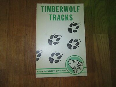 TIMBERWOLF TRACKS HISTORY 104th INFANTRY DIVISION 1942-1945 SC 1946 1st EDITION