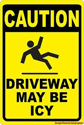 Caution Driveway May Be Icy SIgn. Size Options. Winter Ice Safety Slippery Wet